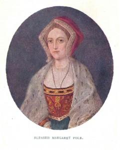 The Blessed Margaret Pole, the last living, legitimate Plantagenet.